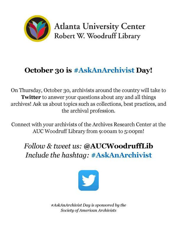 October 30 is #AskAnArchivist Day.  Follow and Tweet us: @AUCWoodruffLib include hashtag #AskAnArchivist http://t.co/tyYSuveDdm