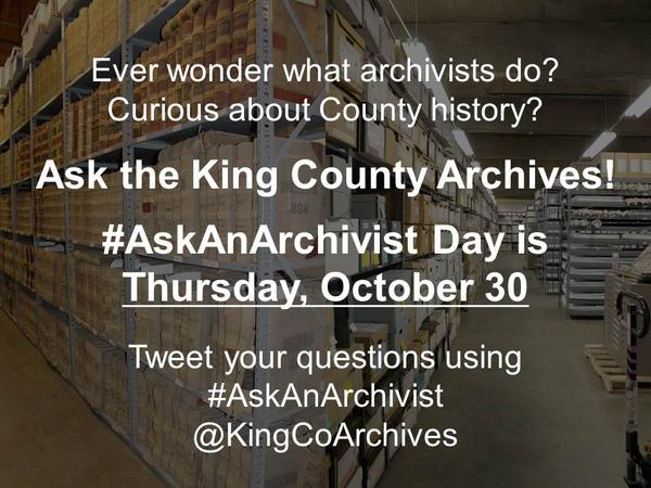Tweet your questions to the King County Archives on #AskAnArchivist Day! http://t.co/XehDLhGcBW