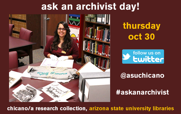 Have questions about #MexicanAmerican #Chicano #archives? Chat with our archivist! Use @ASUChicano #AskAnArchivist! http://t.co/udnyL3JAmv