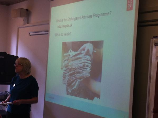 Cathy Collins of the British Library is now talking about their Endangered Archives Programme. #ArchiveFail http://t.co/DORiaTlP0H