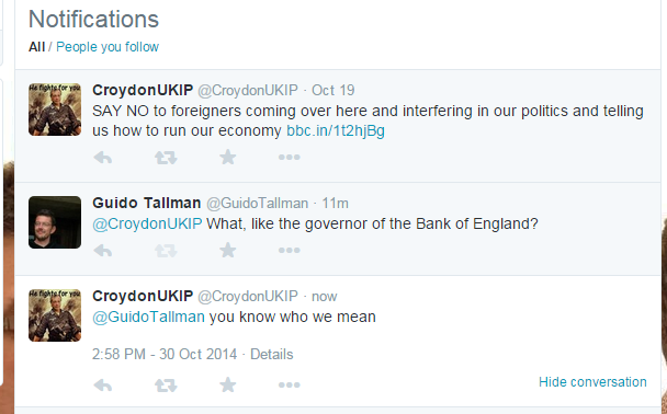 RT @GuidoTallman: Nice from Croydon UKIP. Stop foreigners coming here with their economic expertise.. http://t.co/R9ZaQjLIu2