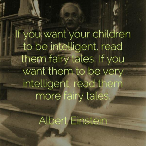 If you want your children to be intelligent, read them fairy tales. Albert Einstein http://t.co/WPcANVLlHP