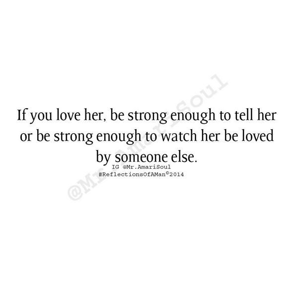 If You Love Her Tell Her