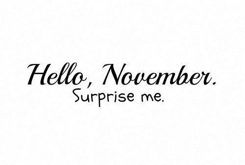 U201c@Laughbook: Dear November Please Be Good To Me Pic.twitter.com/pCIQllCL8ku201d  Come On! Design Inspirations