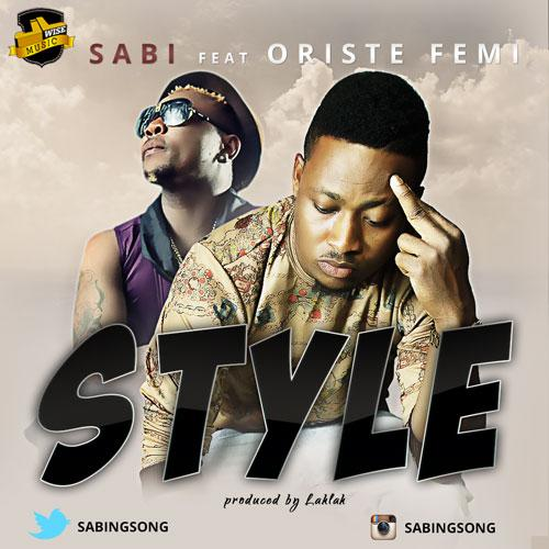 [Music] Sabi Ft. Oriste Femi – Style (Prod. By LahLah)