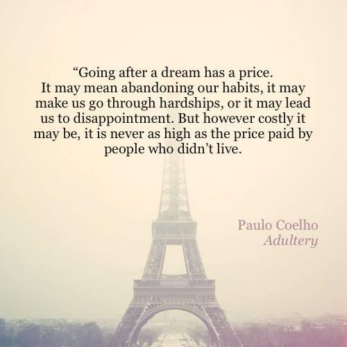 """Paulo Coelho Inspirational Quotes: Paulo Coelho On Twitter: """"Going After A Dream Has A Price"""