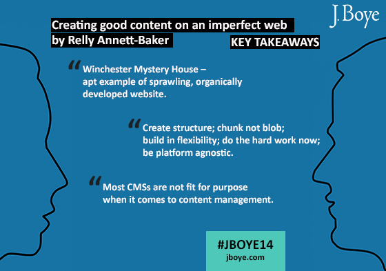 Key points from @RellyAB #contentstrategy keynote: 1) websites are broken 2) create structure 3) CMS misfits #jboye14 http://t.co/0dTrGGQUOj
