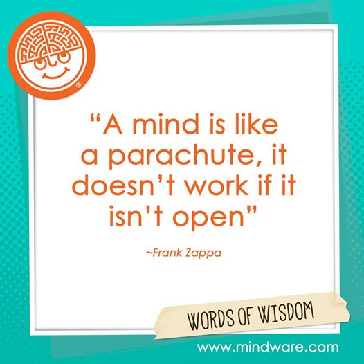 """ A mind is like a parachute, it doesn't work if it isn't open."" http://t.co/hFhDDilhj5"