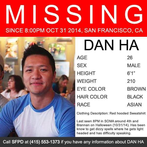 My friend @imdanha has been missing since last Friday. If you have any information, please contact the SFPD. http://t.co/DsOZ8UhFK2