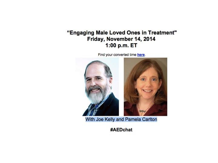 "Join the #AEDchat ""Engaging Male Loved Ones in Treatment"" Friday, Nov 14, 2014 1 PM w/ @joekelly3 & @DrPamelaCarlton http://t.co/Wi6Azc0Riz"