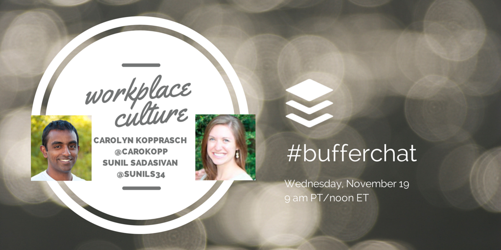 An hour to go until #bufferchat with @CaroKopp and @sunils34 about workplace culture! Join us! :) http://t.co/li6obOXURI