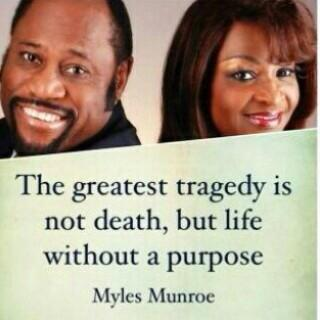 """THE GREATEST TRAGEDY IS NOT DEATH, BUT LIFE WITHOUT A PURPOSE"" - #MylesMunroe. (Pls RT) #KefeeLivesOn @SolomonSanusi http://t.co/xemDTtyniv"