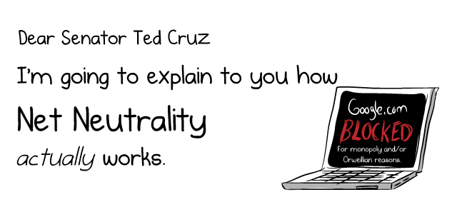 Dear @SenTedCruz, I'm going to explain to you how Net Neutrality ACTUALLY works http://t.co/rQWMlmJTmY http://t.co/dvxQGDZMBF