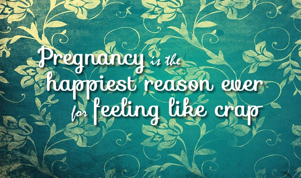 Pregnancy is the happiest reason to feel like crap http://t.co/sOWHQX2YQX