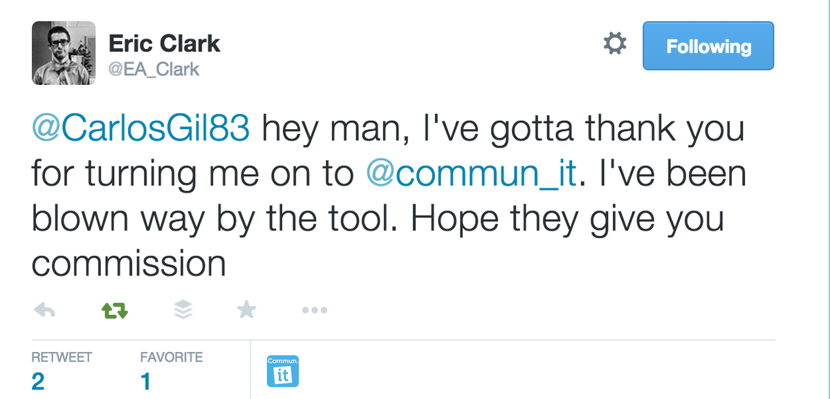 """Honored... """"I've gotta thank you for turning me on to @commun_it. I've been blown way by the tool."""" http://t.co/3yeKrexdWS"""