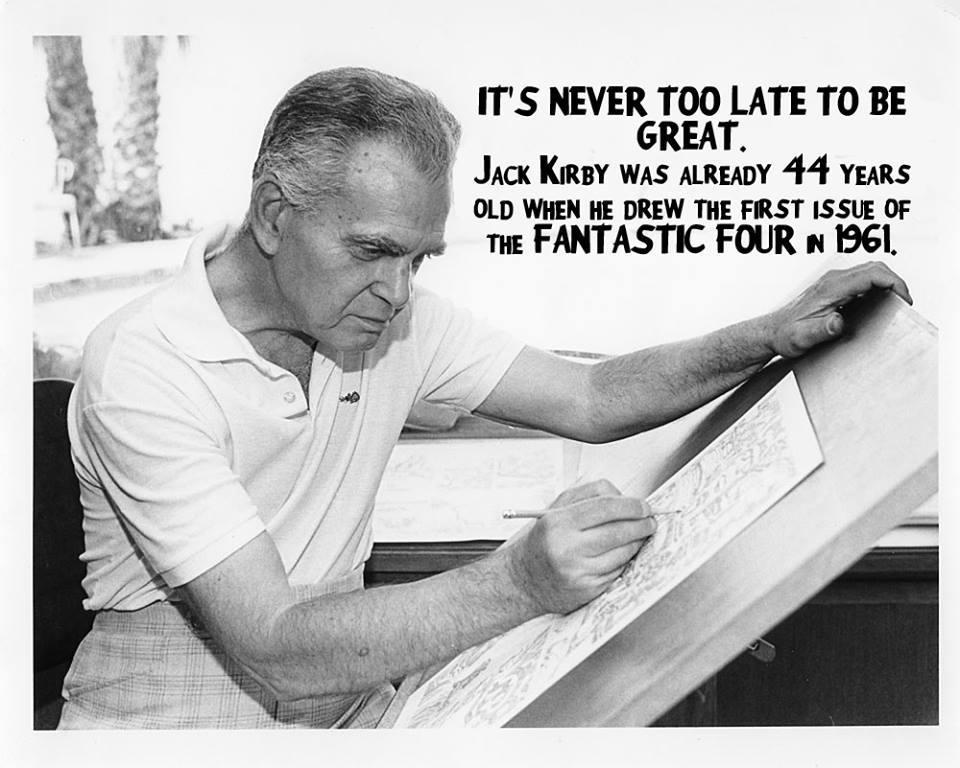 It's never too late to be great. Via @matoSaw: http://t.co/uqSCUSpx8O #jackkirby #comics #talent #age #time