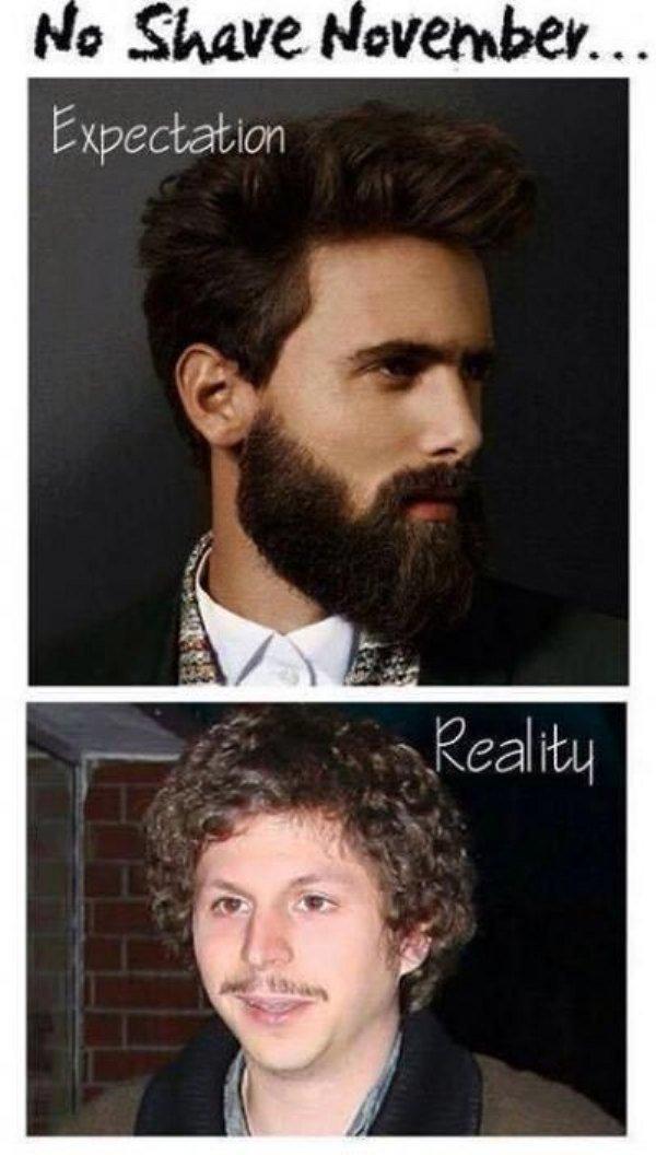 No Shave November. Expectation Vs. Reality