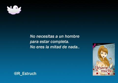 "Una de las frases de la novela ""#besame mucho"" de @R_Estruch http://t.co/OgNI5kx8lv"