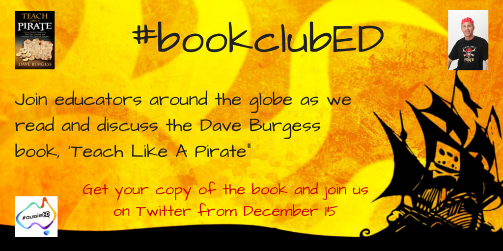 Spread the word- #bookclubED is starting soon!All welcome! 1st Book:Teach Like A Pirate @burgessdave #tlap #aussieED http://t.co/OmlsHx12dV