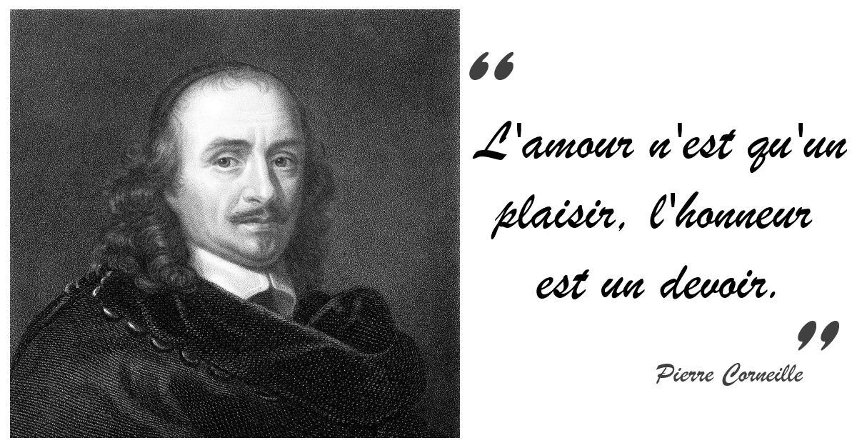 Pierre Corneille Citation Amour Plaisir Honneur Devoir