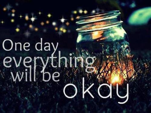 Inspirational Quotes On Twitter One Day Everything Will Be Okay