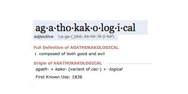 Agathokakological