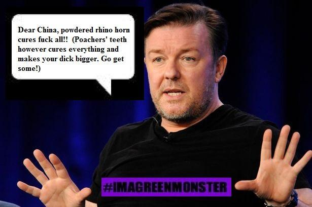 RT @Protect_Wldlife: Dear China (And Other Areas Suffering From Impotence) Here's An Important Message From @rickygervais #IMAGREENMONSTER …