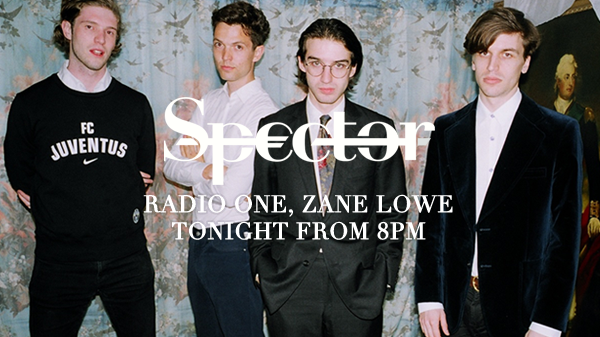 RT @Spector: New music - tonight on @BBCR1 with @zanelowe from 8PM.   Listen: http://t.co/gYMQ81Yn9F #DontMakeMeTry  Spector x http://t.co/…