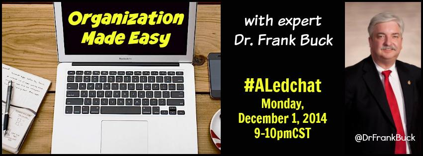 Thumbnail for #ALedchat - 12/1/14 - Organization Made Easy with Guest Moderator @DrFrankBuck