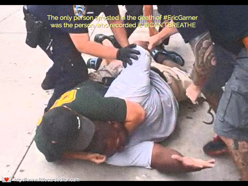 The only person arrested in the death of #EricGarner was the person who recorded it. #ICAN'TBREATHE http://t.co/pTfqaPiHdU