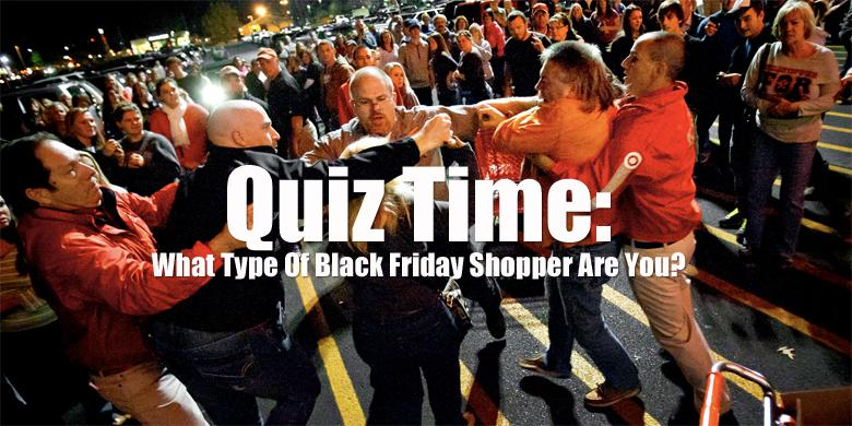 Quiz time: What Kind of Black Friday Shopper Are You? http://t.co/Gj8CDfLA0F http://t.co/WDU2zrFEbi