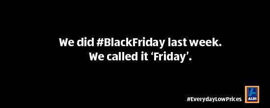 Cheap prices one Friday a year, or 365 days a year? You choose. #BlackFriday @AldiUK  http://t.co/zWzkNh7euy http://t.co/OXORIsKeII