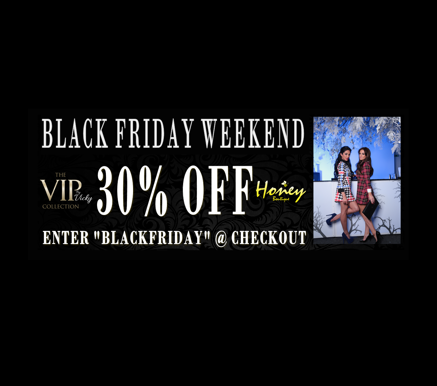 RT @HoneyBoutique_1: #BlackFridayWeekend Shop@ http://t.co/cxGqT9tX5v.. 30% OFF our entire website INC The #VIPcollection by @VickyGShore h…