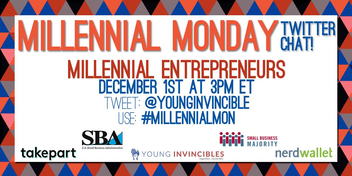 TODAY: Join @SBAgov, @takepart, @SmlBizMajority & @NerdWallet for the best tips on entrepreneurship! #MillennialMon http://t.co/gDGUlMFX67