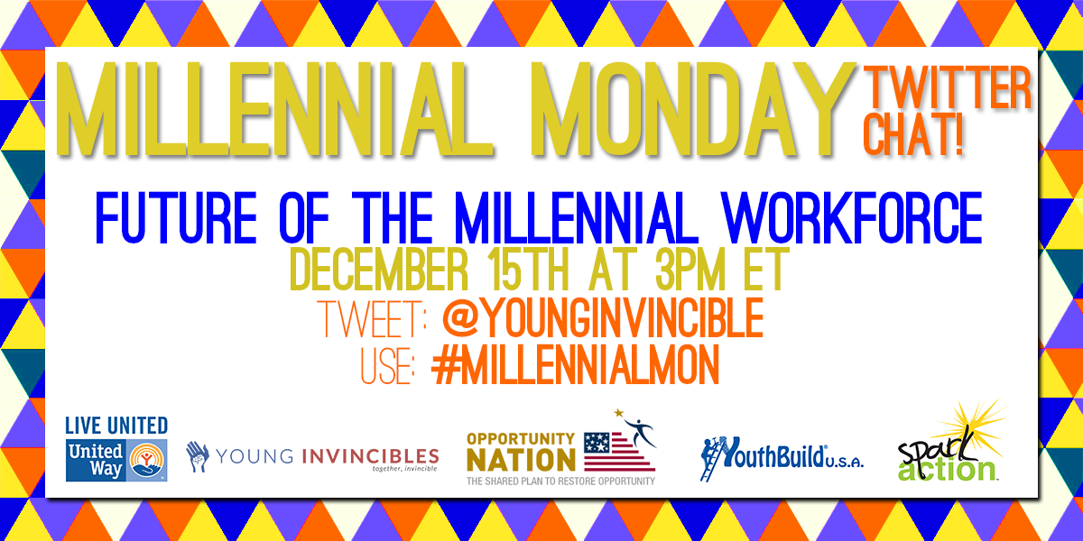 Join @YouthBuildUSA & @YoungInvincible TODAY @ 3pm ET for #MillennialMon on the future of the millennial workforce! http://t.co/WaAcW4SBs0