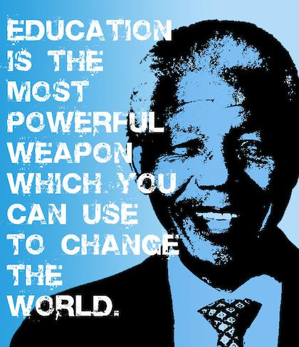 """Education is the most powerful weapon which you can use to change the world"", #RememberMandela http://t.co/LQ0kVKsnXW"