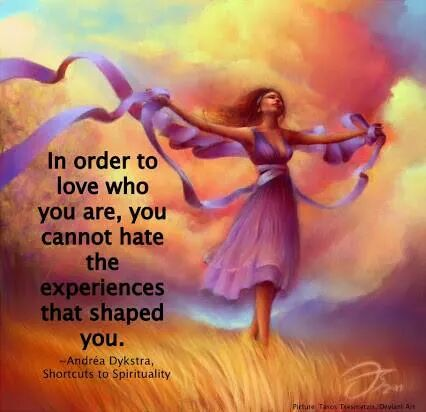 RT @KariJoys: To #Love who you are, you can't hate the experiences that shaped you.