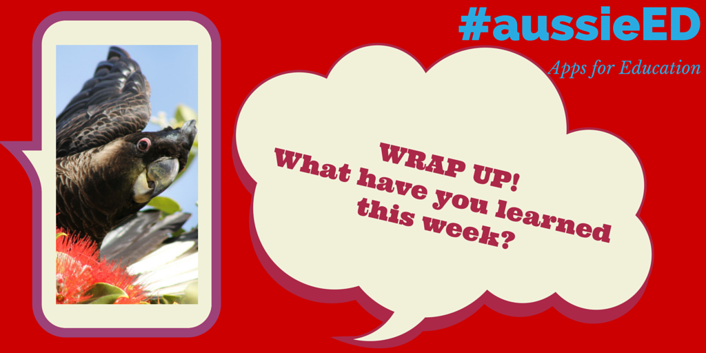 #aussieED Wrap Up! What have you learned this week? http://t.co/1G2hO4eaSE