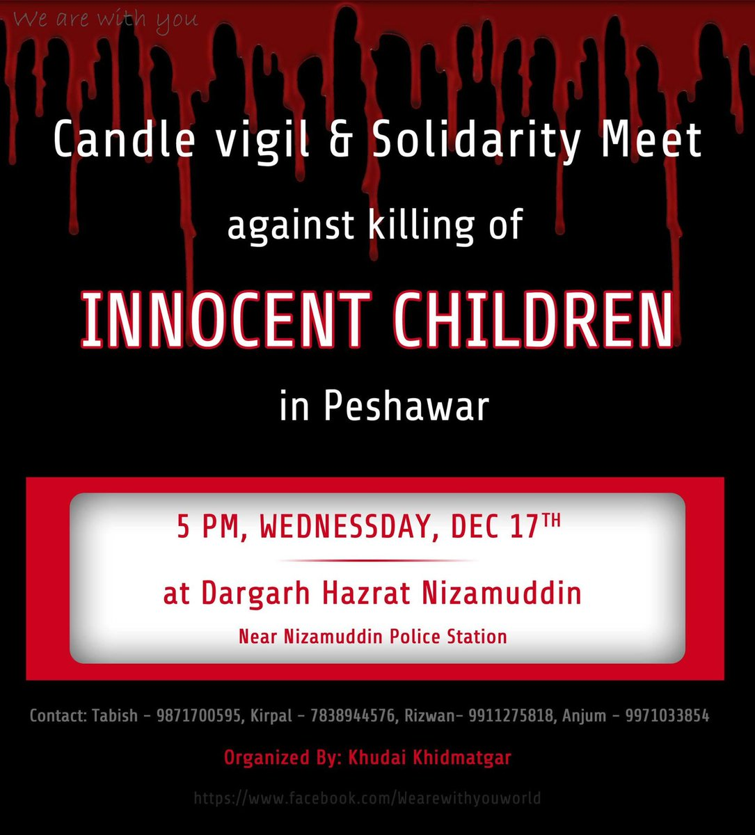 Candle vigil and solidarity meet on 17th December @ 5.pm In front of Dargah Hazrat Nizamuddin for peshawar children http://t.co/K8hIdqj8zv