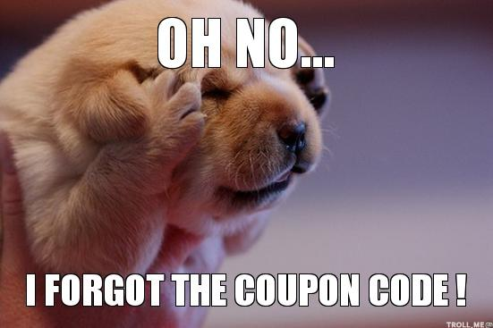 Image result for image for ''Oh I forgot the coupon code''