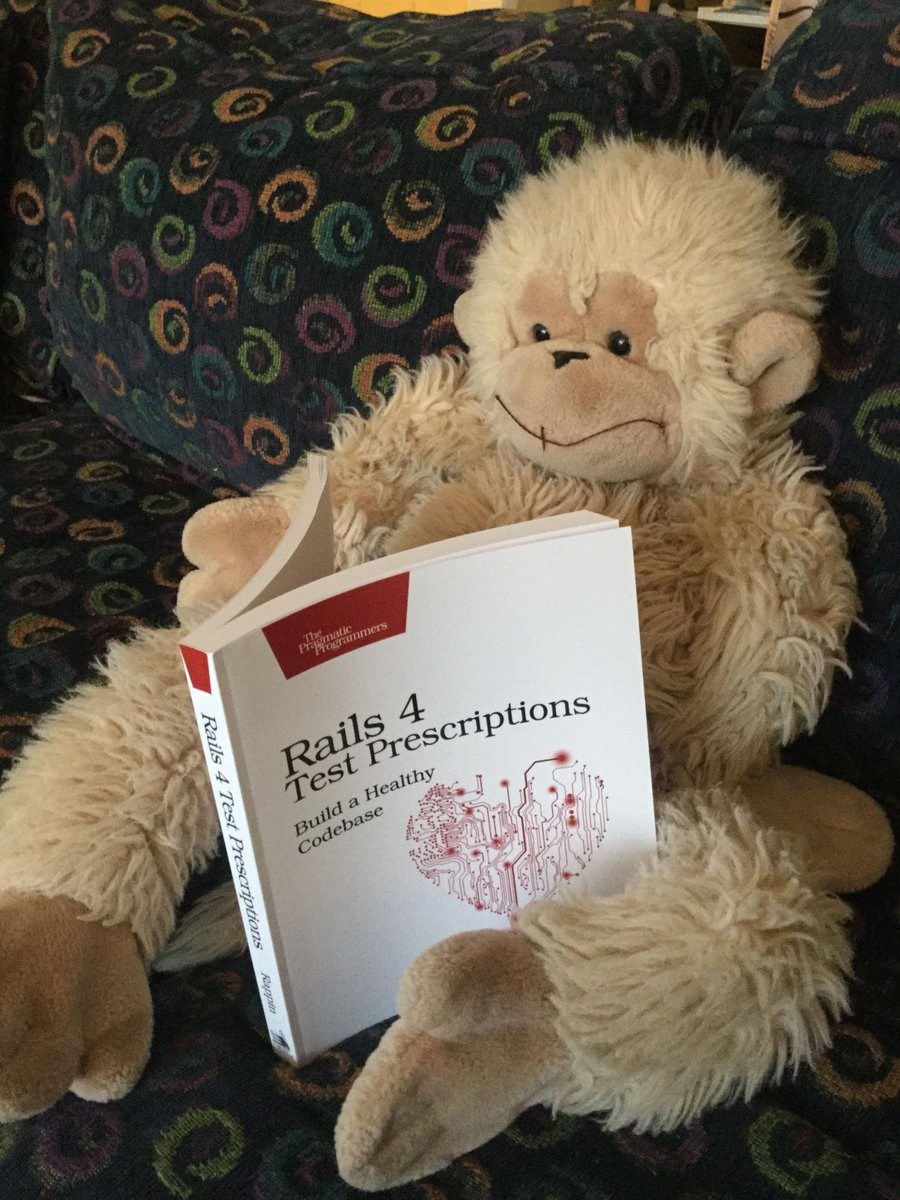 It's what all the best code monkeys are reading this year: Rails 4 Test Prescriptions (https://t.co/QTHc8uLeHn). http://t.co/rBFHlF49Er