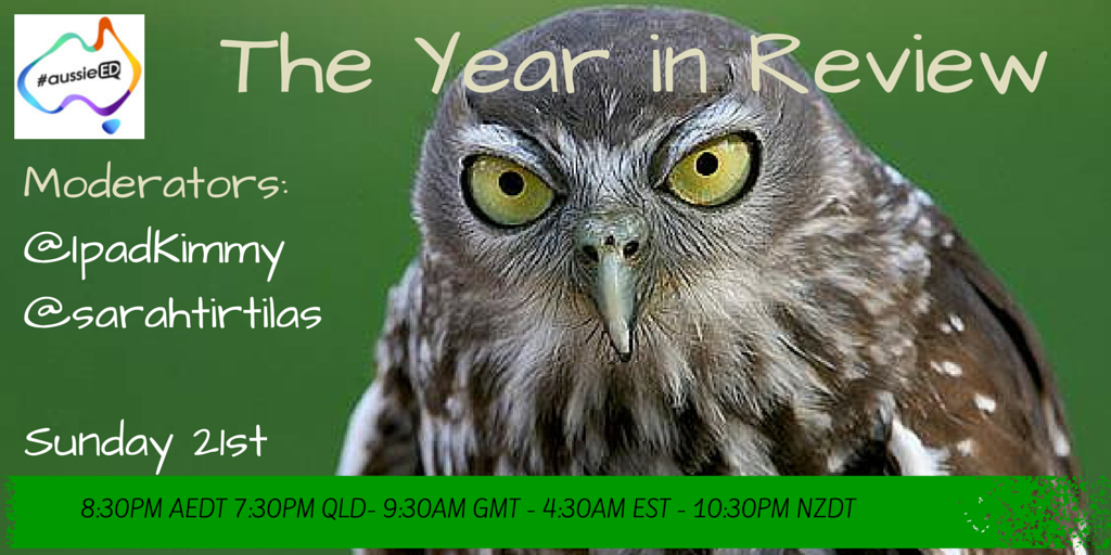 Join @sarahtirtilas and @Ipadkimmy next week on #aussieED and look back on the year that was.... http://t.co/VOXZePLFNr