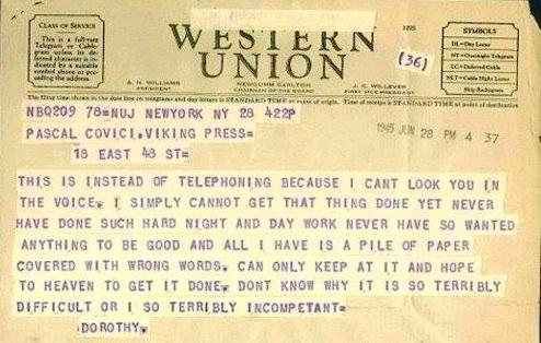 This telegram from Dorothy Parker to her agent always saves me when I'm feeling insecure about my own writing. http://t.co/uLsbVr2NoW