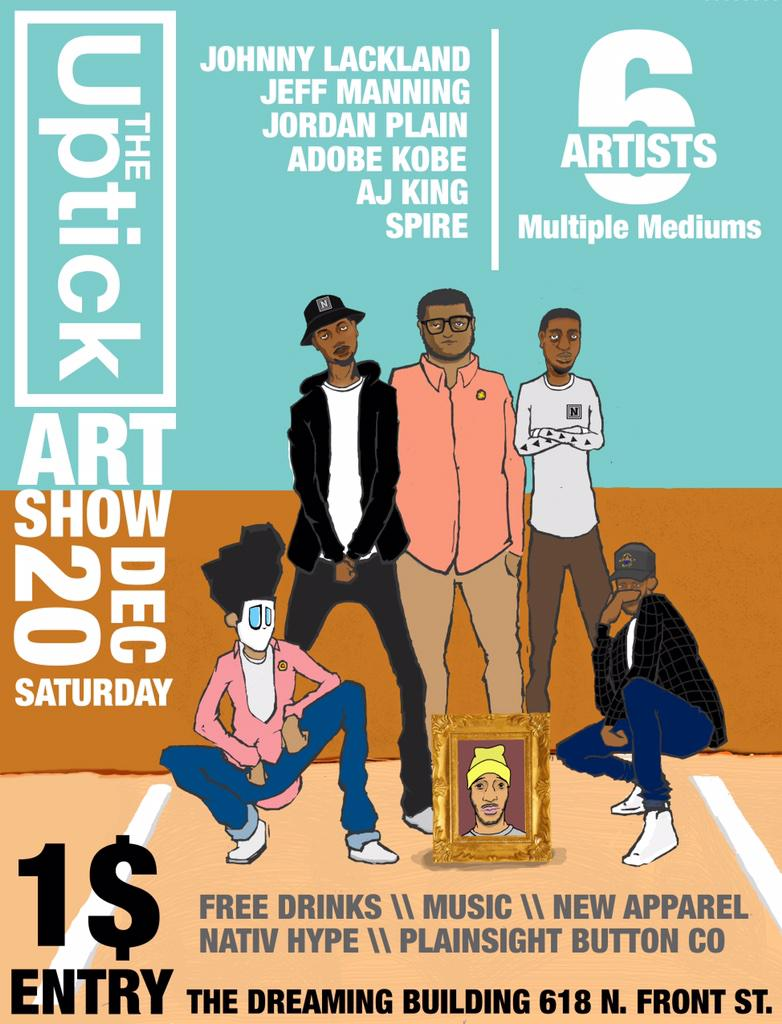 SATURDAY | #UptickArtShow | 618 N. Front St | 7pm - 11pm | $1 entry | free drinks | @nativhype & @psbco.us vending | http://t.co/15tdqS80T1