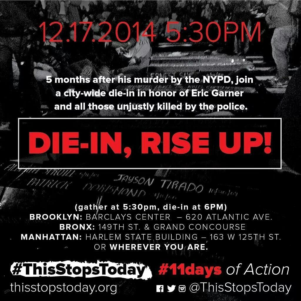 RT @thisstopstoday: TODAY: 530pm Die-In RiseUp in Bronx, Brooklyn, Harlem & Tribeca. SI protest by #EricGarner family 6pm #ThisStopsToday h…