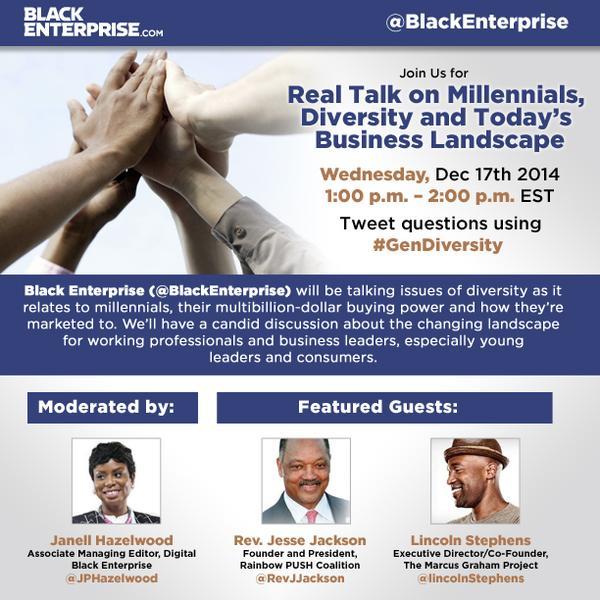@BlackEnterprise #GenDiversity tweetUp TODAY @ 1PM EST! Join @RevJJackson @JPHazelwood & my frat @LincolnSteffens! http://t.co/xV0wdNYP4y