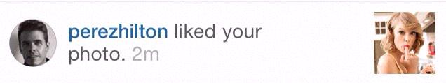 RT @ElissaFaith_: I knew today would be a better day! @PerezHilton liked my @taylorswift13 pic on Instagram #daymade 😊 http://t.co/6zHYTM0d…