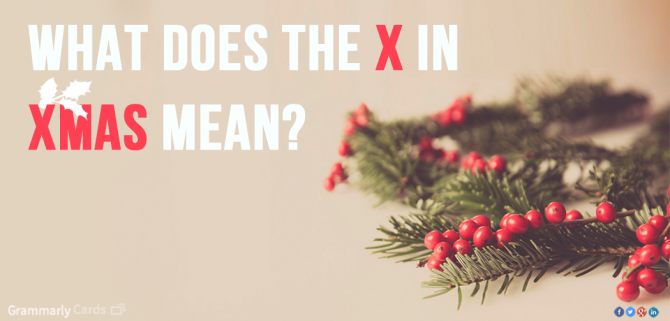 Grammarly On Twitter What Does The X In Xmas Mean Httpt