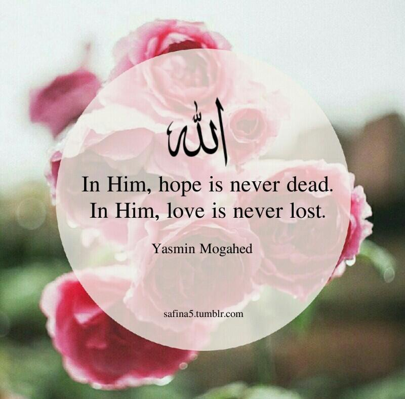 "Safina5 on Twitter: """"In Him, hope is never dead. In Him ... I Love Islam Tumblr"
