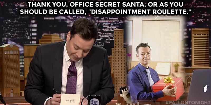 Thank you, office secret Santa, or as you should be called, 'disappointment roulette.' #FallonTonight http://t.co/azFxNRRQur